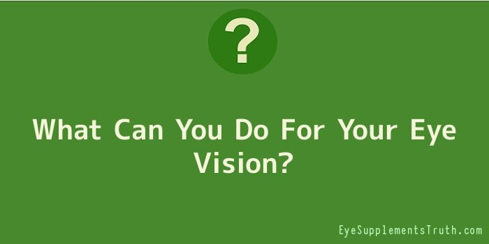 What Can You Do For Your Eye Vision